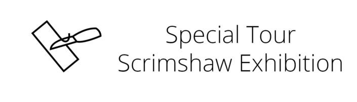Special Tour of Scrimshaw Exhibition