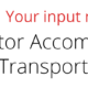 Input re accommodation and transport