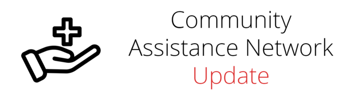 Community Assistance Network Update