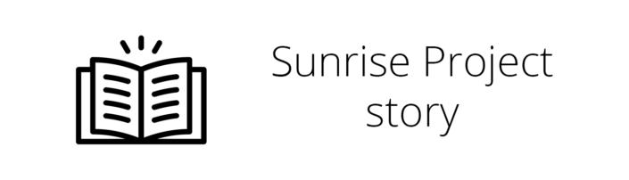 Sunrise Project Story